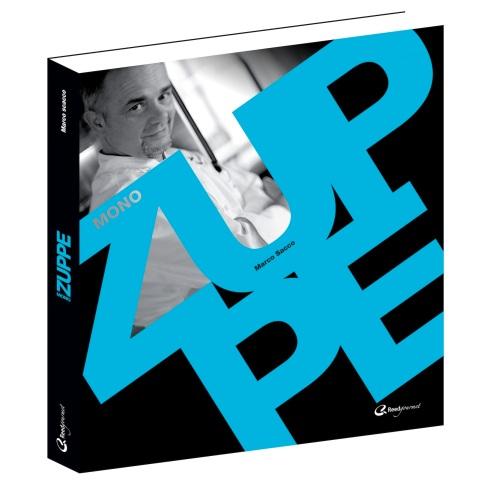 """Zuppe"" di Marco Sacco Collana Mono ed. Reed Gourmet, pp. 266 a colori"