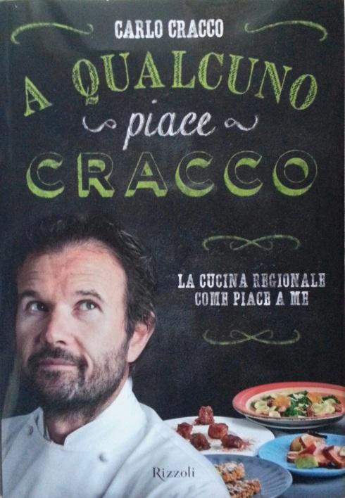 A qualcuno piace Cracco. La cucina regionale come piace a me. Di Carlo Cracco edito da Rizzoli, 2013 – 16,90 €